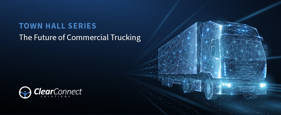Town Hall Series The Future of Commercial Trucking ClearConnect